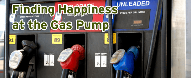 Finding Happiness at the Gas Pump
