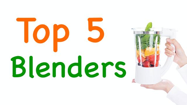 our top 5 favorite blenders