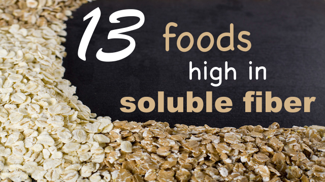 The Top 13 Foods High In Soluble Fiber To Help You Lose